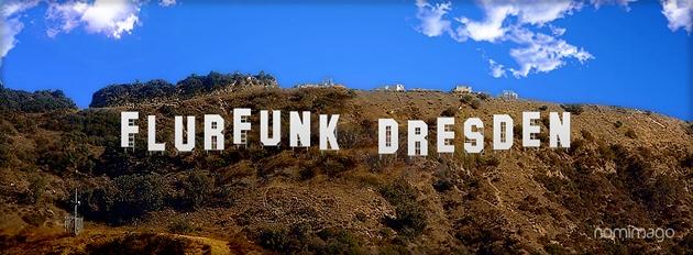 Flurfunk Dresden als Hollywood-Schriftzug - Nomimago macht's möglich